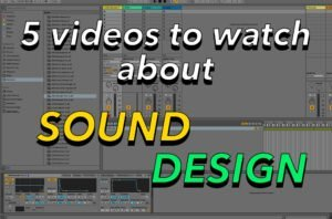 5 videos to watch about sound design for minimal house