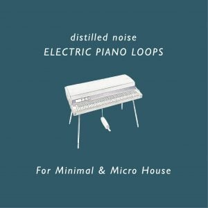 distilled noise sample pack electric piano loops